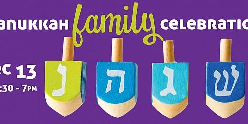 Hanukkah Family Celebration - Dec. 13